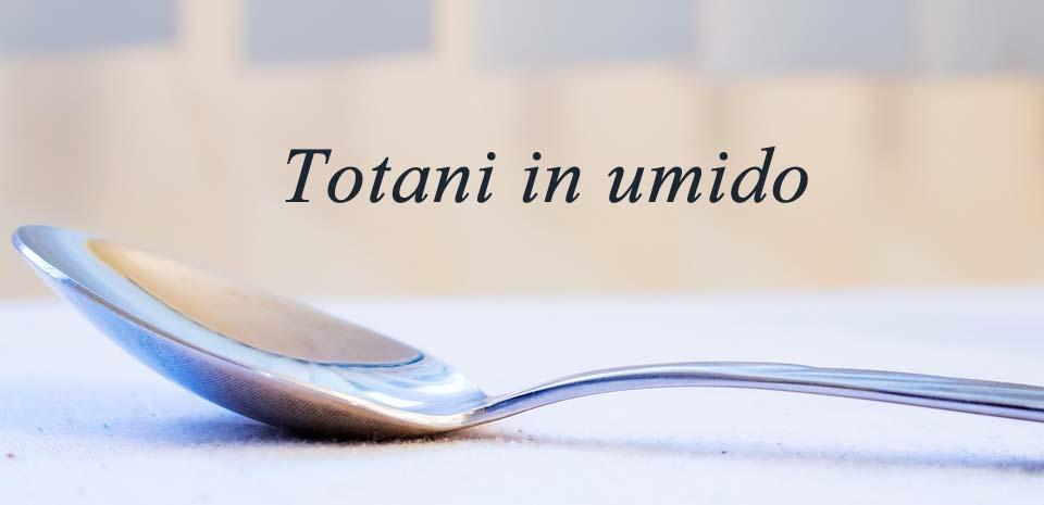 Totani in umido