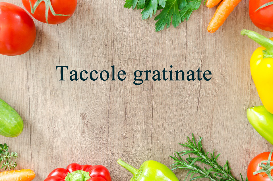 Taccole gratinate