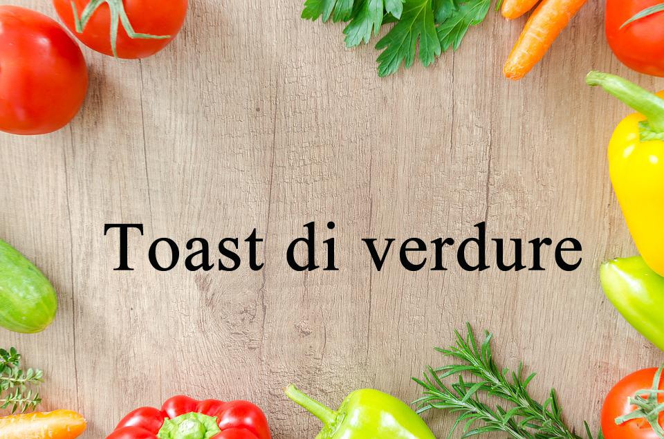 Toast di verdure